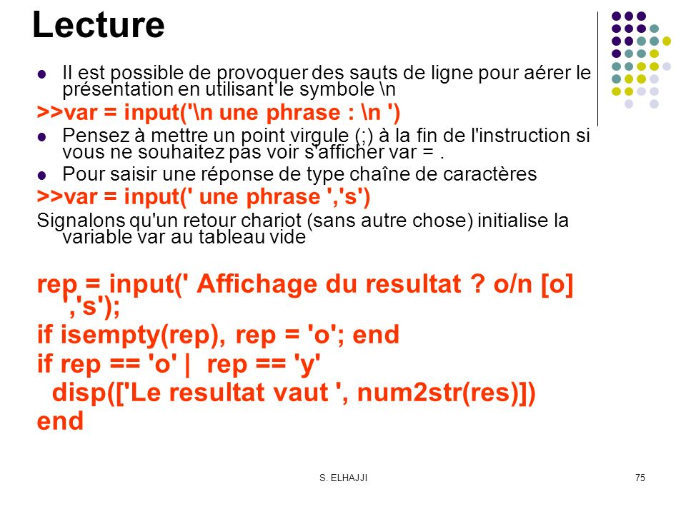 Lecture rep = input( Affichage du resultat o/n [o] , s );